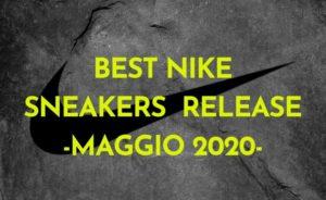 Migliori release Nike di maggio, tra nuove collab e recraft