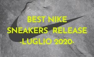 Migliori release Nike di luglio: l'estate 2020 è un'esplosione di colori!