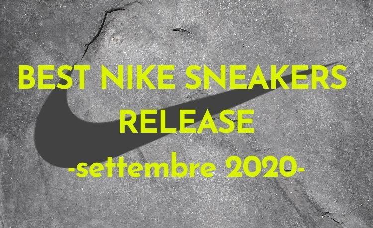 BEST NIKE SNEAKERS RELEASE -settembre 2020-