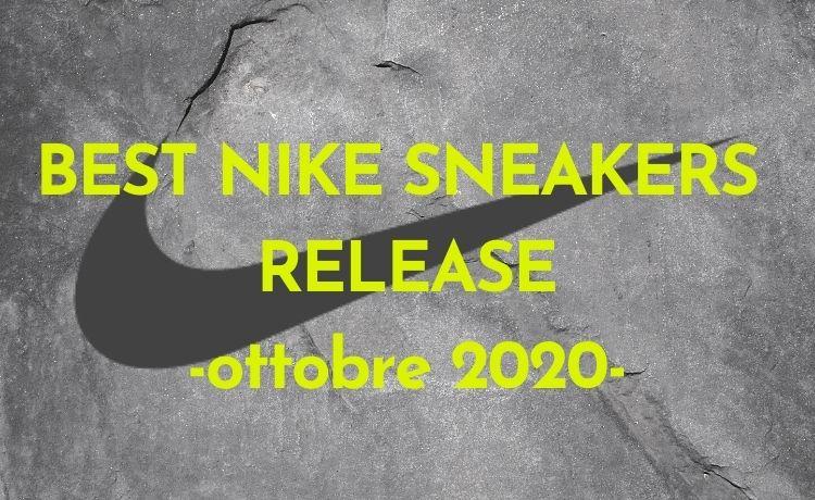 Migliori release Nike di ottobre: in arrivo sneakers letteralmente da paura!