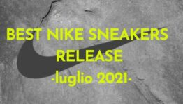 BEST NIKE SNEAKERS RELEASE -luglio 2021-